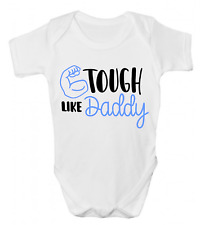 TOUGH LIKE DADDY FUNNY BABY GROW BODY SUIT VEST