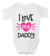 I LOVE MY DADDY FUNNY BABY GROW BODY SUIT VEST