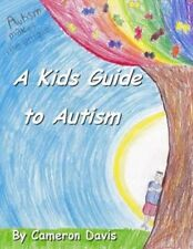 A Kid's Guide to Autism by Cameron Davis 9781490534985 (Paperback, 2013)