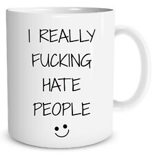 Artículo Divertido Taza AMIGO Broma HUMOR I Really FU King Hate PEOPLE