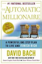 The Automatic Millionaire : A Powerful One-Step Plan to Live and Finish Rich by