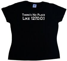 Theres No Place Like 127.0.0.1 Gee Funny Ladies T-Shirt