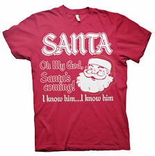 Santa! Santa is coming... I Know him! - Christmas Holiday - T-Shirt