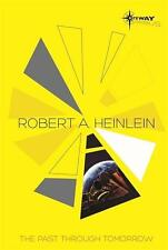 The Past Through Tomorrow - Robert A. Heinlein - 9780575120860