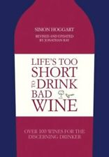 Life's Too Short to Drink Bad Wine by Jonathan Ray 9781849498920