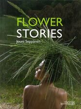 Flower Stories. - [Stichting Kunstboek BVBA]