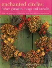 1843092182 Enchanted Circles: Flower Garlands, Swags and Wreaths: Over 200 Proje