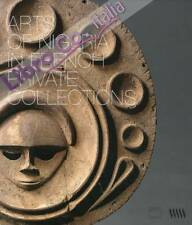 Arts of Nigeria in Private French Collections. - [Five Continents Editions]