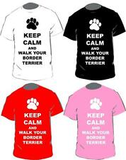 Keep Calm And Walk Your Border Terrier T-shirt In 4 Colours For Adults & Kids