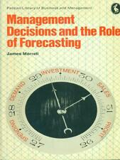 MANAGEMENT DECISIONS AND THE ROLE OF FORECASTING LIBRI IN LINGUA JAMES MORRELL