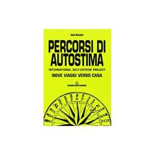 * PERCORSI DI AUTOSTIMA. INTERNATIONAL SELF-ESTEEM PROJECT. NOVE VIAGGI VERSO CA