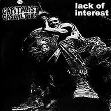 "CAPITALIST CASUALITIES/LACK OF INTEREST Split EP 7"" VINYL 7 Track Split EP In"