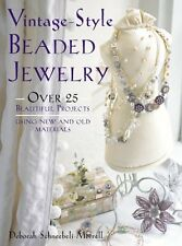 Vintage-style Beaded Jewellery: 35 Projects Using New and Old Materials, Schneeb