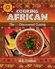 Cooking African: The Discovered Cuisine by M.E. Chidiac Paperback Book (English)