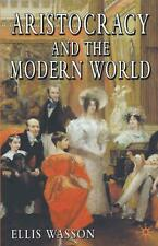Aristocracy and the Modern World by Ellis Wasson Hardcover Book (English)