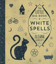 The Little Big Book of White Spells by Ileana Abrev Hardcover Book (English)