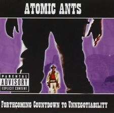 ATOMIC ANTS - Forthcoming Countdown To Unnegotiability NUOVO CD