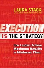 Execution IS the Strategy ~ Laura Stack ~  9781609949686