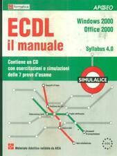ECDL IL MANUALE. SYLLABUS 4.0. VERSIONE OFFICE E WINDOWS 2000. CON CD-ROM