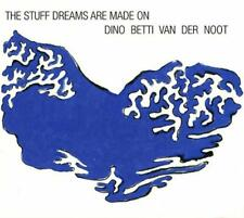Dino Betti Van Der Noot - The Stuff Dreams Are Made On