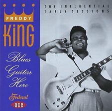 Blues Guitar Hero: the Influential Early Sessions, King, Freddy, Good CD