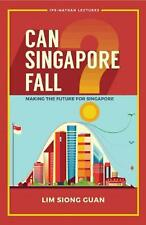 Can Singapore Fall? - Making The Future For Singapore by Siong Guan Lim Paperbac
