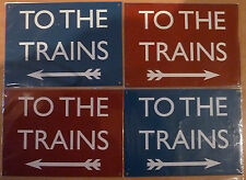 RAILWAY SIGN - TO THE TRAINS