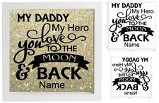 Vinyl Sticker DIY 20 x 20cm MY DADDY MY HERO LOVE YOU TO THE MOON AND BACK name