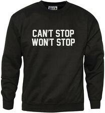Can't Stop Won't Stop Youth & Mens Sweatshirt