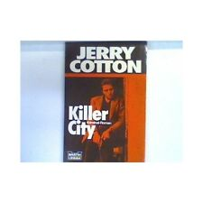 Killer-City : Kriminal-Roman. Bd. 31260 : Jerry Cotton Cotton, Jerry: