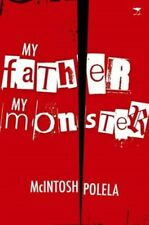 My Father, My Monster 9781431401604 by McIntosh Polela, Paperback, BRAND NEW