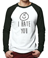 I Hate You | Smiley - Funny Tshirt Slogan Men Baseball Top