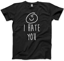 I Hate You | Smiley - Funny Tshirt Slogan Mens Unisex T-Shirt