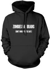 Zombies Eat Brains, Don't Worry You're Safe Unisex Hoodie