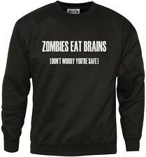 Zombies Eat Brains, Don't Worry You're Safe Youth & Mens Sweatshirt
