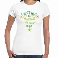 Don't Need A ROPA VERDE it's IN ME SANGRE Camiseta de mujer - SAN DÍA PATRICKS