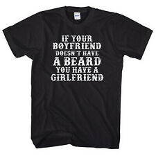If your boyfriend doesn't have a beard you have a girlfriend t-shirt mens  L185
