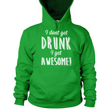 I Dont Get Drunk I Get Awesome Hoodie St Patricks Day Drinking Tee Irish Men L18