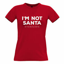 Funny Christmas Womens T-Shirt I'm Not Santa But You Can Still Be My Ho Festive