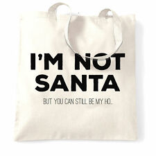 Funny Christmas Tote Bag I'm Not Santa But You Can Still Be My Ho Festive