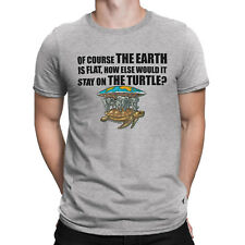 Mens T-Shirt THE EARTH IS FLAT HOW WOULD IT STAY ON THE TURTLE Conspiracy Theory