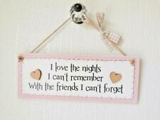 To The Nights We Can/'t Remember With The Friends You Can/'t Forget Sign sp636