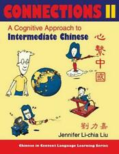 Connections II: A Cognitive Approach to Intermediate Chinese by Jennifer Li-Chia