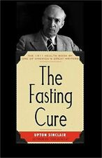 Cooking in America: The Fasting Cure by Upton Sinclair (2008, Paperback)