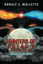 """Hunters of Satan's Monsters """"Legend of the Rolling Calf"""" Horace S. Mal"""