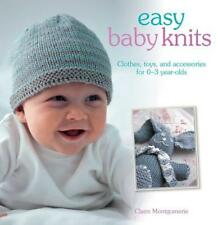 Easy Baby Knits: Clothes, Toys, and Accessories for 0-3 Year Olds 9781782493532