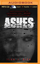 Ashes Trilogy: Ashes 1 by Ilsa J. Bick (2015, MP3 CD, Unabridged)