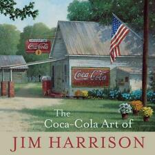 The Coca-Cola Art of Jim Harrison by Jim Harrison (English) Hardcover Book