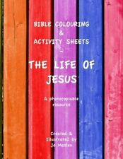 Bible Colouring & Activity Sheets: The Life of Jesus - A Photocopiable Resource
