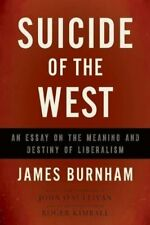 Suicide of the West: An Essay on the Meaning and Destiny of Liberalism Revised.